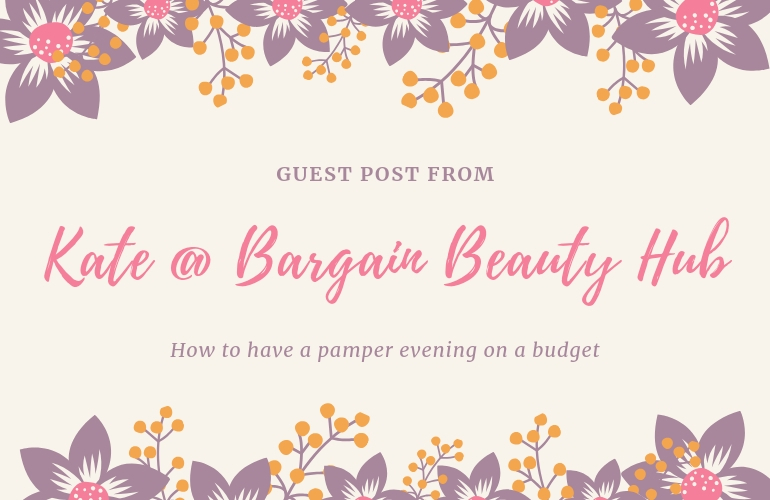 Guest post from Kate @ Bargain Beauty Hub: How to have a